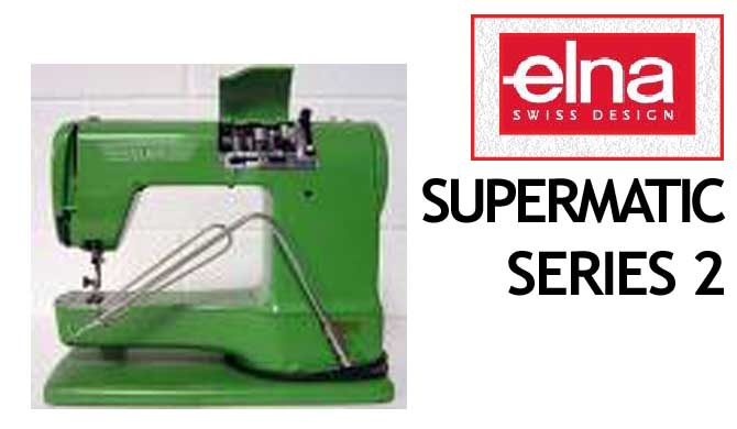 Elna SUPERMATIC SERIES 2 User Instruction Manual